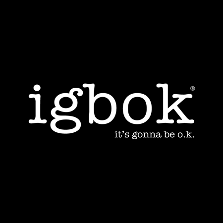 igbok® – it's gonna be o.k.